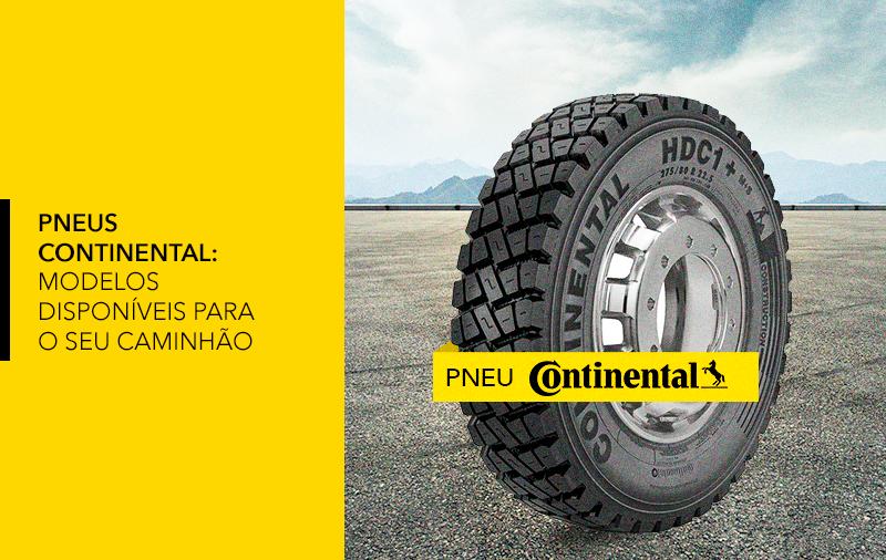 Pneus Continental: modelos disponíveis para o seu caminhão