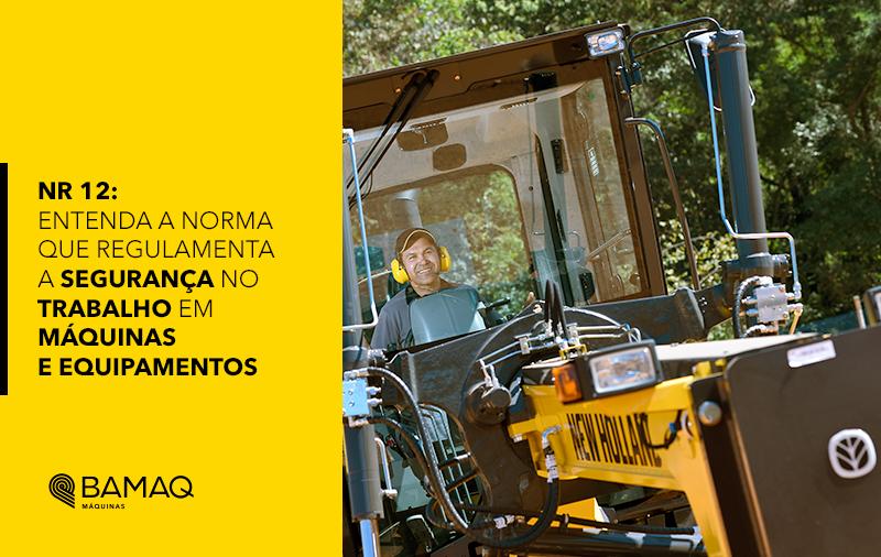 NR 12: entenda a norma que regulamenta a segurança no trabalho em máquinas e equipamentos